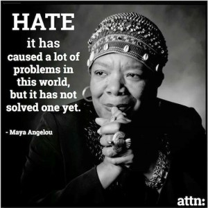 Maya Angelou about Hate